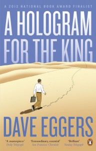 A Hologram For The King by Dave Eggers cover